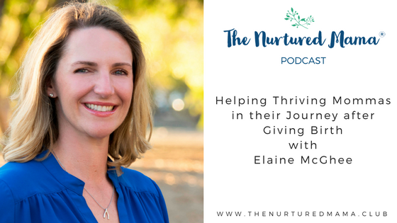 Episode 006: Helping Moms Thrive After Birth + When Returning to Work with Elaine McGhee