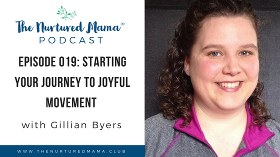 graphic for the nurtured mama podcast starting your journey to joyful movement
