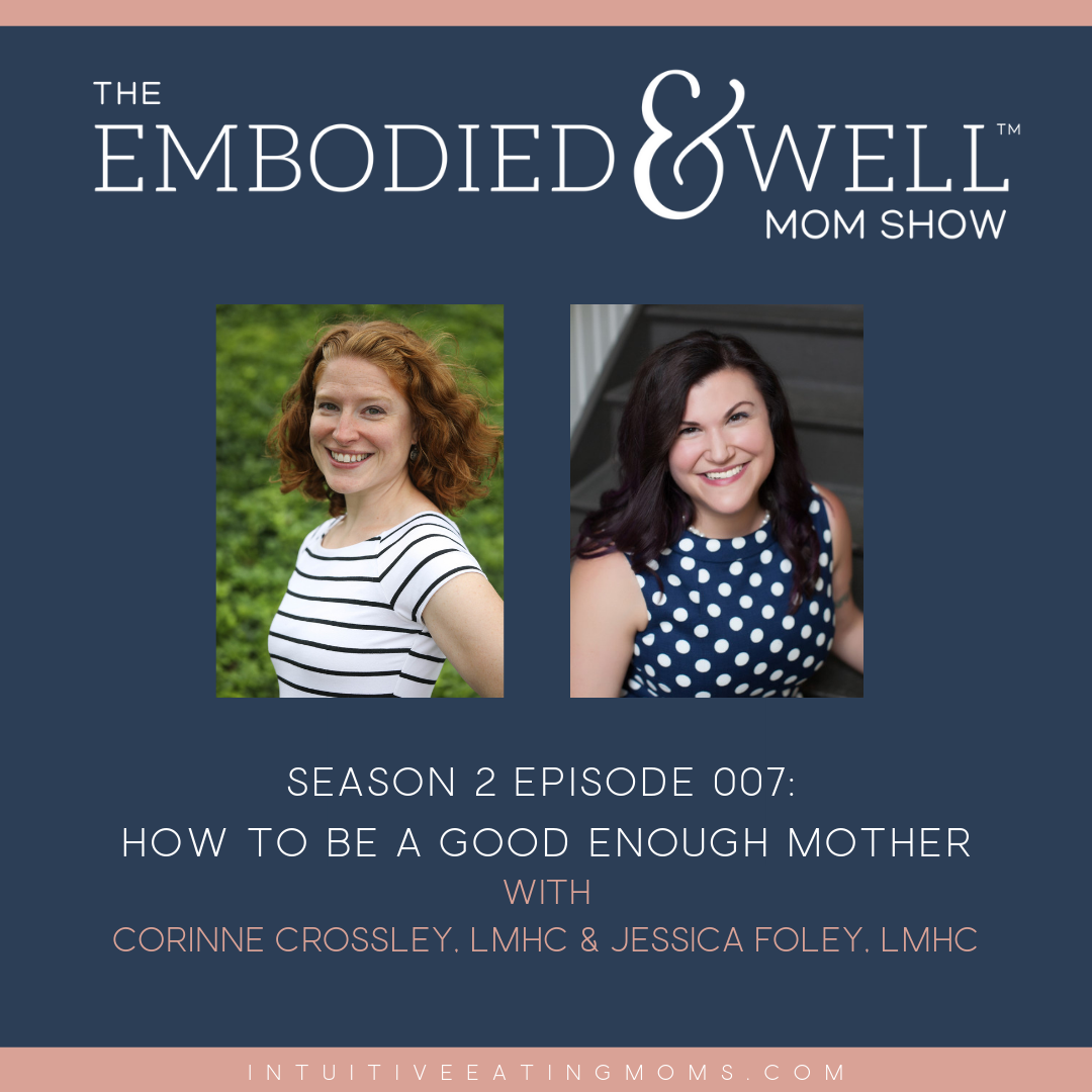 How to Be a Good Enough Mother with Corinne Crossley, LMHC and Jessica Foley, LMHC, LPCC