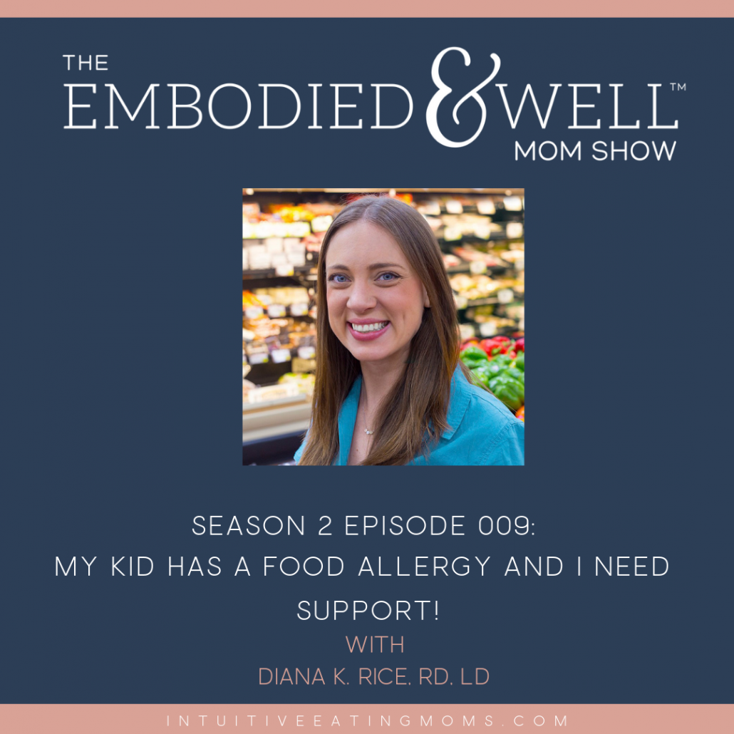 Instagram graphic with photo of Diana K. Rice for Embodied and Well Episode - My Kid has a food allergy and I need support!
